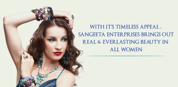 With its timeless appeal, Sangeeta Enterprises brings out real & everlasting beauty in all women