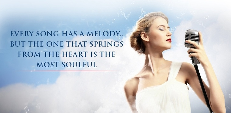 Every song has a melody but the one that springs from the heart is the most soulful