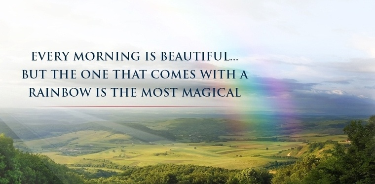 Every morning is beautiful but the one that comes with a rainbow is the most magical